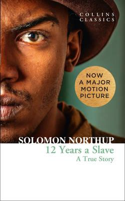 Twelve Years a Slave A True Story (Collins Classics) []